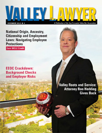 Valley Lawyer December 2013 can be read online on the SFVBA web site [click]